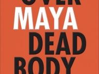 Over-Maya-Dead-Body